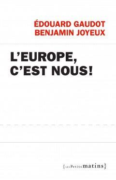 L'EUROPE, C'EST NOUS !