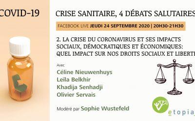 VIDEO | Crise sanitaire, 4 débats salutaires : La crise du coronavirus et ses impacts sociaux, démocratiques et économiques (2/4)